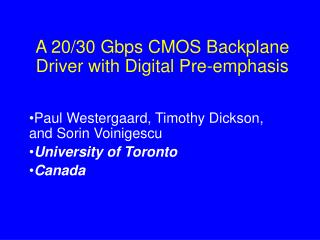 A 20/30 Gbps CMOS Backplane Driver with Digital Pre-emphasis