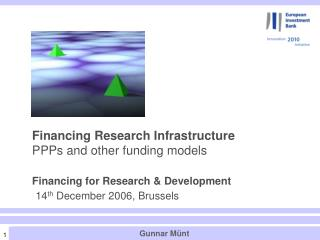 Financing Research Infrastructure  PPPs and other funding models  Financing for Research  Development   14th December 20