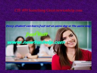 CIS 409 Something Great/newtonhelp
