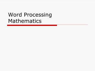 Word Processing Mathematics