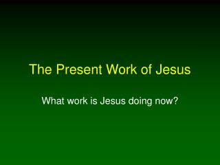 The Present Work of Jesus