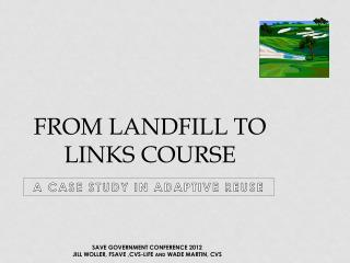 FROM LANDFILL TO LINKS COURSE