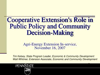 Cooperative Extension's Role in Public Policy and Community Decision-Making Agri-Energy Extension In-service,  November