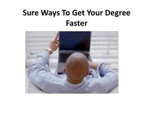 Sure Ways To Get Your Degree Faster