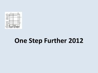 One Step Further 2012