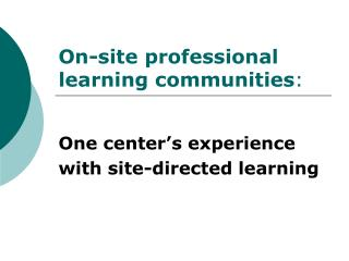 On-site professional learning communities :