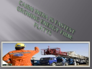 Cairn India is fastest growing energy firm: Platts