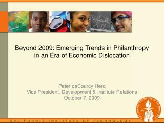 Beyond 2009: Emerging Trends in Philanthropy  in an Era of Economic Dislocation