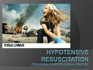 Hypotensive resuscitation FROm animal study to clinical practice  Dr YW Wong United Christian Hospital