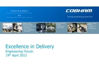 Excellence in Delivery  Engineering Forum 19 th  April 2012