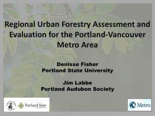 Regional Urban Forestry Assessment and  Evaluation for the Portland-Vancouver Metro Area