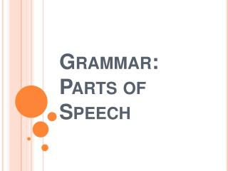 Grammar: Parts of Speech