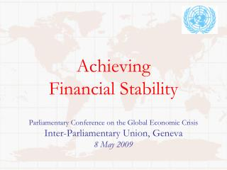 Achieving  Financial Stability   Parliamentary Conference on the Global Economic Crisis  Inter-Parliamentary Union, Gene