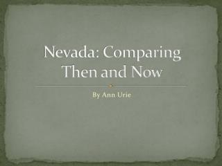 Nevada: Comparing  Then and Now