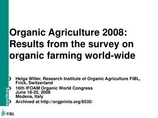 Organic Agriculture 2008: Results from the survey on organic farming world-wide