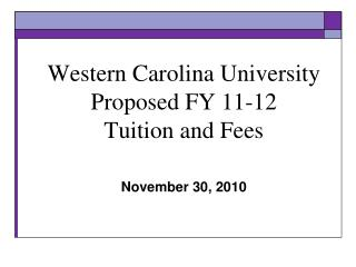 Western Carolina University Proposed FY 11-12 Tuition and Fees