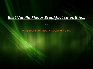 Breakfast smoothie a super-charged dietary supplement drink