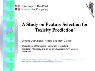 A Study on Feature Selection for Toxicity Prediction *