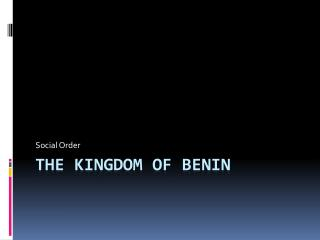 The Kingdom of Benin