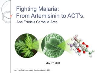 Fighting Malaria: From Artemisinin to ACT's.