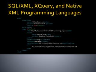 SQL/XML,  XQuery , and Native XML Programming Languages