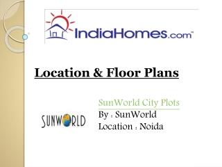 Properties in Noida - SunWorld City Plots by SunWorld
