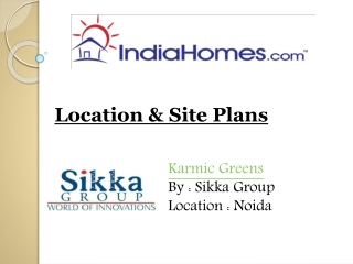 Properties in Noida - Karmic Greens by Sikka Group