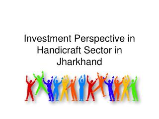 Investment Perspective in Handicraft Sector in Jharkhand
