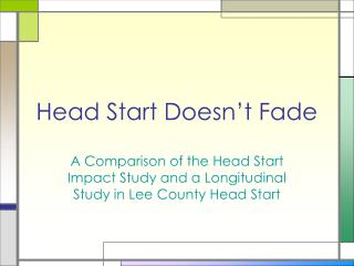 Head Start Doesn t Fade