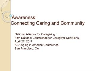 Awareness:   Connecting  Caring and Community