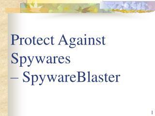 Protect Against Spywares – SpywareBlaster