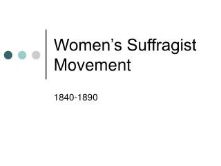 Women s Suffragist Movement