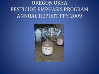 OREGON OSHA PESTICIDE EMPHASIS PROGRAM ANNUAL REPORT FFY 2009