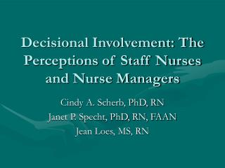 Decisional Involvement: The Perceptions of Staff Nurses and Nurse Managers