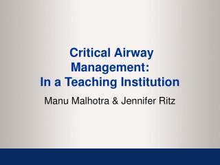 Critical Airway  Management: In a Teaching Institution