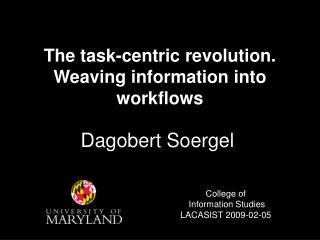 The task-centric revolution.  Weaving information into workflows