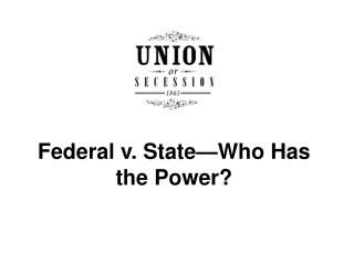 Federal v. State—Who Has the Power?