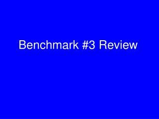Benchmark #3 Review