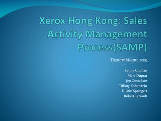 Xerox Hong Kong: Sales Activity Management Process(SAMP)
