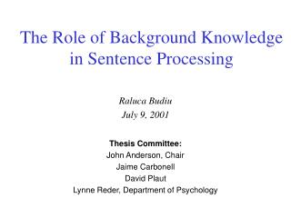 The Role of Background Knowledge in Sentence Processing