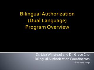 Bilingual Authorization (Dual Language) Program Overview