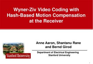 Wyner-Ziv Video Coding with  Hash-Based Motion Compensation  at the Receiver