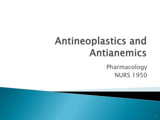 Antineoplastics and Antianemics