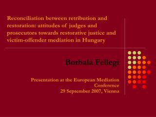 Reconciliation between retribution and restoration: attitudes of judges and prosecutors towards restorative justice and