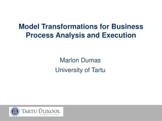 Model Transformations for Business Process Analysis and Execution