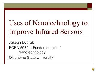 Uses of Nanotechnology to Improve Infrared Sensors