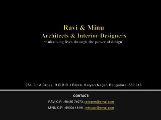 Ravi  Minu  Architects  Interior Designers  Enhancing lives through the power of design          954, 3rd A Cross, H.R.B
