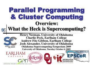 Parallel Programming  Cluster Computing Overview: What the Heck is Supercomputing