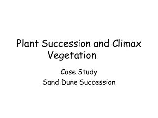 Plant Succession and Climax Vegetation