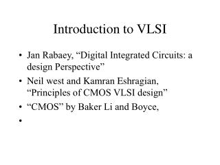 Introduction to VLSI